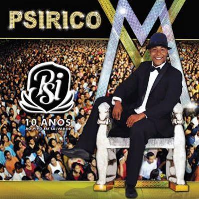 MUSICAS PSIRICO 2013 DE GRATIS BAIXAR